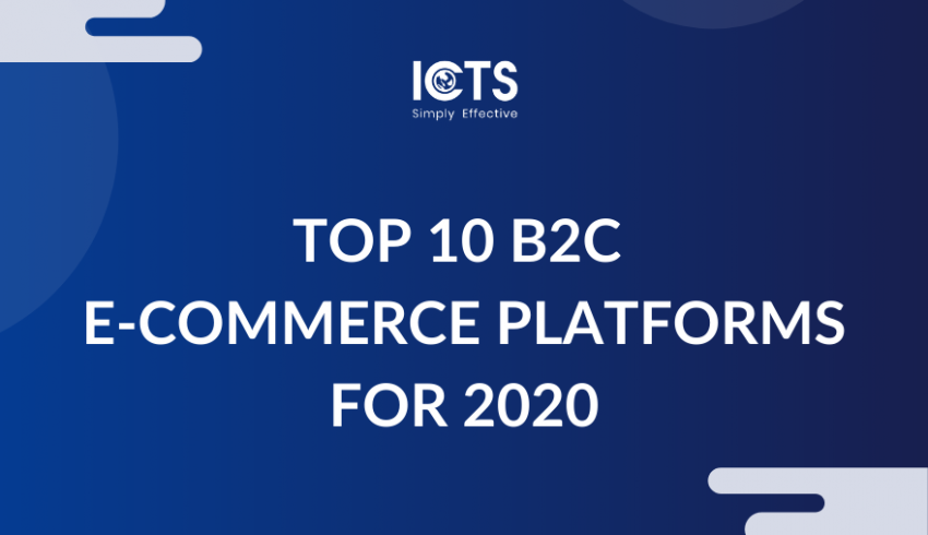 icts-top-10-b2c-ecommerce-platforms-for-2020