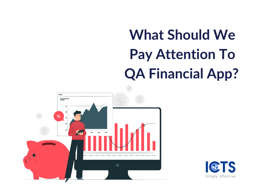 icts-what-should-we-pay-attention-to-qa-financial-app